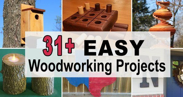 31 Easy Woodworking Projects Easy Woodworking Projects Woodworking Projects Wood Working Gifts