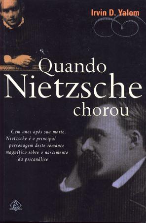 Quando Nietzsche Chorou - Irvin D. Yalon. Além de todo mundo já ter lido, diz que discute um pouco sobre terapias.