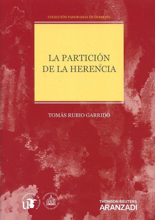 La partición de la herencia / Tomás Rubio Garrido. Thomson Reuters Aranzadi, 2017