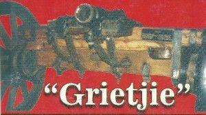 """Grietjie is die naam van die kanon wat by die Slag van Bloedrivier gebruik is. In Nederlandse spreekwoorde word die naam """"Griet"""" gebruik om 'n kwaai vrou te beskryf, byvoorbeeld: """"Twee Grieten en eene Anne, kunnen den drommel uit de hel bannen"""" en """"Daar twee Grieten in huis zijn, behoeft men geen bassenden (blaffende) hond.""""  Dit is dus meer aanneemlik en te verstane waarom die Voortrekkers se rumoerige stuk swaargeskut die naam """"Griet"""" gekry het 'n raserige, kwaai vrou!"""