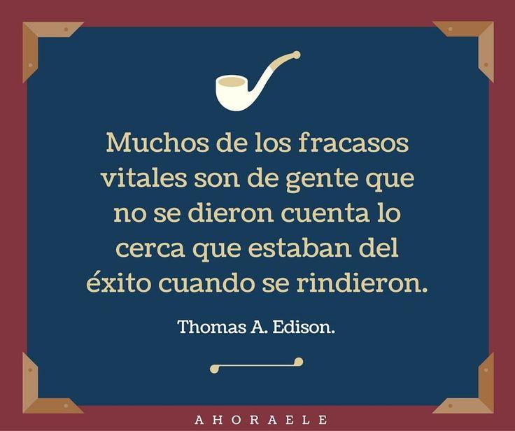 Frase de Thomas.A.Edison.   #frases #fracaso #éxito #motivación #español #AhoraELE      Vía: @BlogAhoraELE