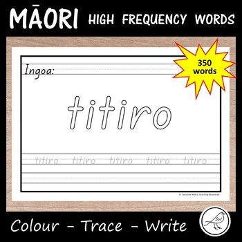 350 worksheets for your students to practise reading, spelling and writing high frequency Māori words. • write your name. • colour the word. • trace the word (light grey font). • write the word independently. The size of the writing lines are standard for