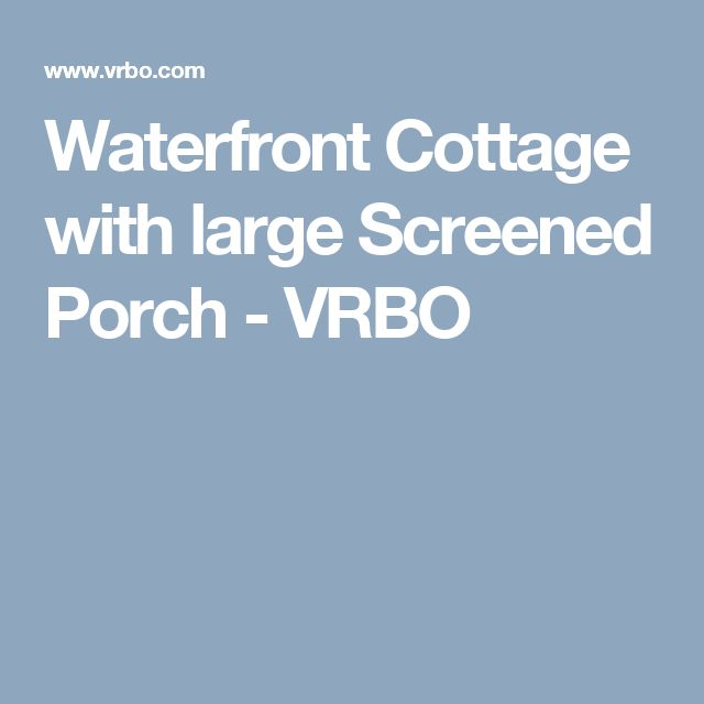 Waterfront Cottage with large Screened Porch - VRBO