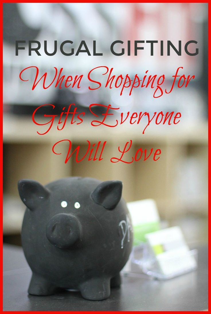 Frugal Gifting When Shopping for Gifts Everyone Will Love