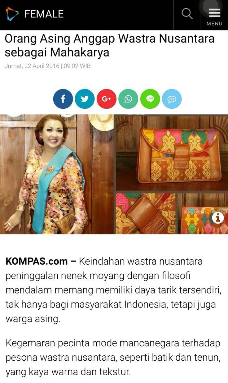 Proud as PRibuMI...® female.kompas.com 22 April 2016 http://female.kompas.com/read/2016/04/22/090200120/Orang.Asing.Anggap.Wastra.Nusantara.sebagai.Mahakarya