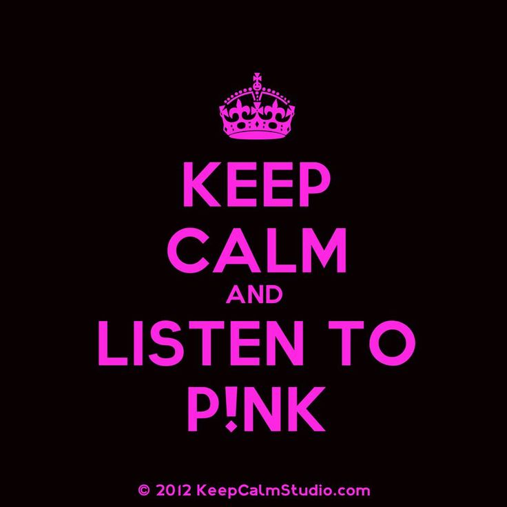 Keep Calm... P!NK