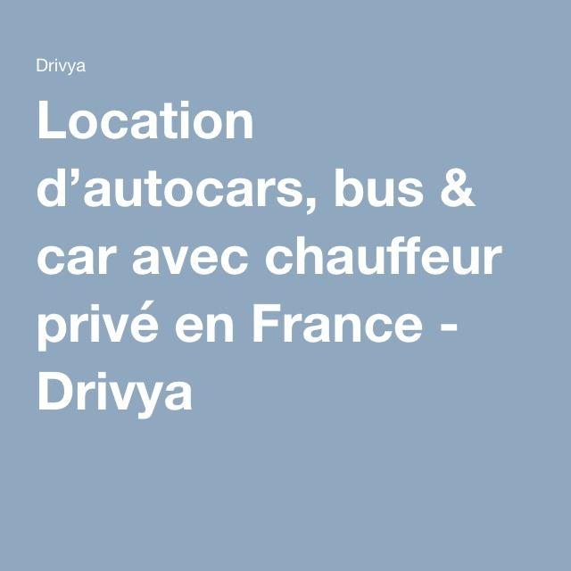 Location d'autocars, bus & car avec chauffeur privé en France - Drivya