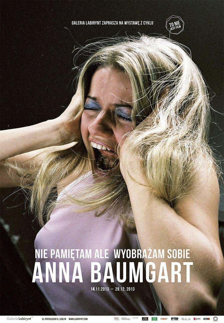 """""""Nie pamiętam ale wyobrażam sobie"""" Anna Baumgart, wystawa  cyklu """"To nie jest film"""""""