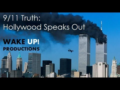 9/11 Truth: Hollywood Speaks Out (FULL LENGTH FILM) - YouTube