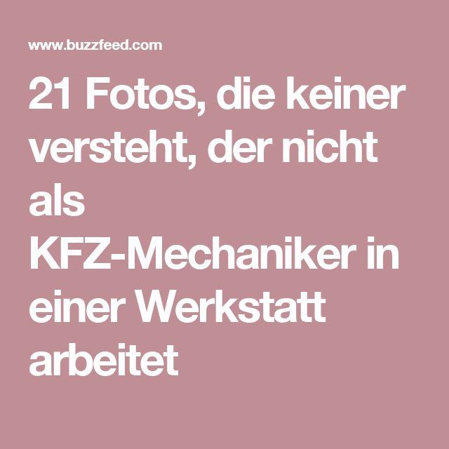 21 Fotos, die keiner versteht, der nicht als KFZ-Mechaniker in einer Werkstatt arbeitet