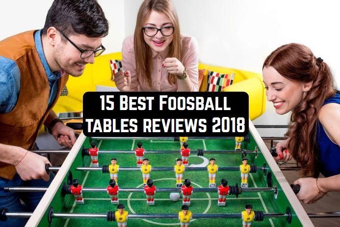 15 Best Foosball tables reviews 2018
