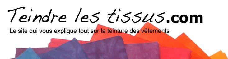 Teindre les tissus | Le site qui vous explique comment teindre facilement vos vêtements et textiles du quotidien