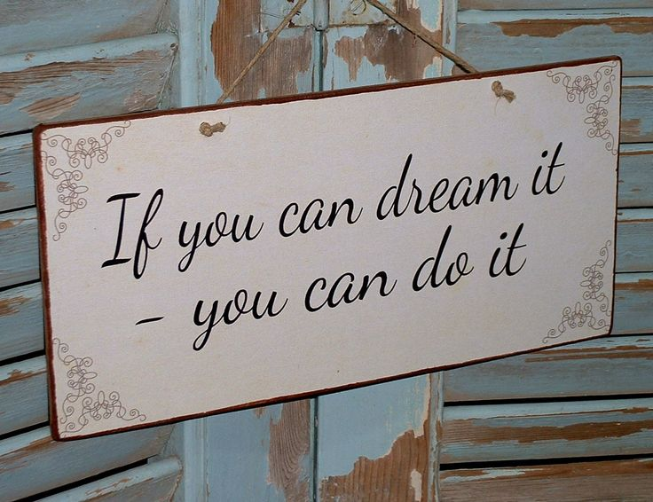 If you can dream it - you can do it! Vintage sign made of MDF wood. You can hang it on your wall, door, cupboard or anywhere else. Dimesnions 26x12,7 cm and 0,4 cm thick.