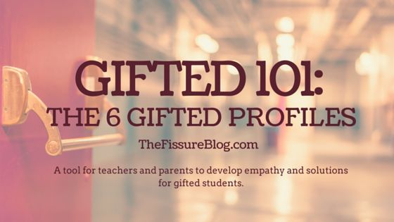 Gifted 101: The Six Gifted Profiles.