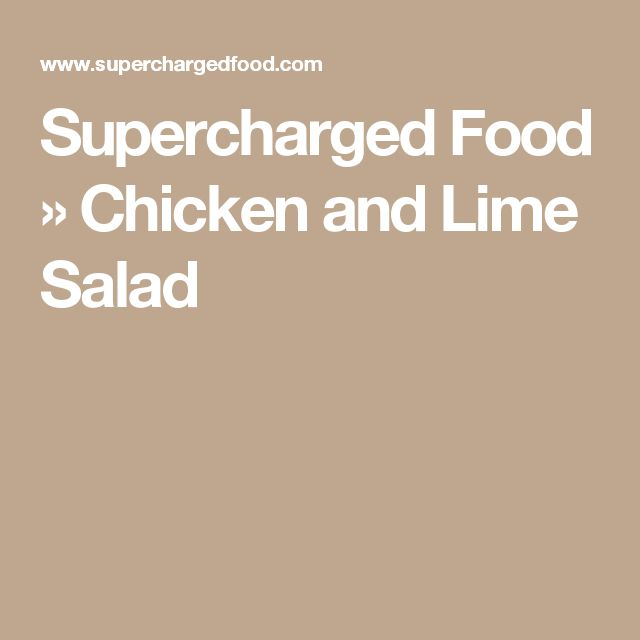 Supercharged Food » Chicken and Lime Salad