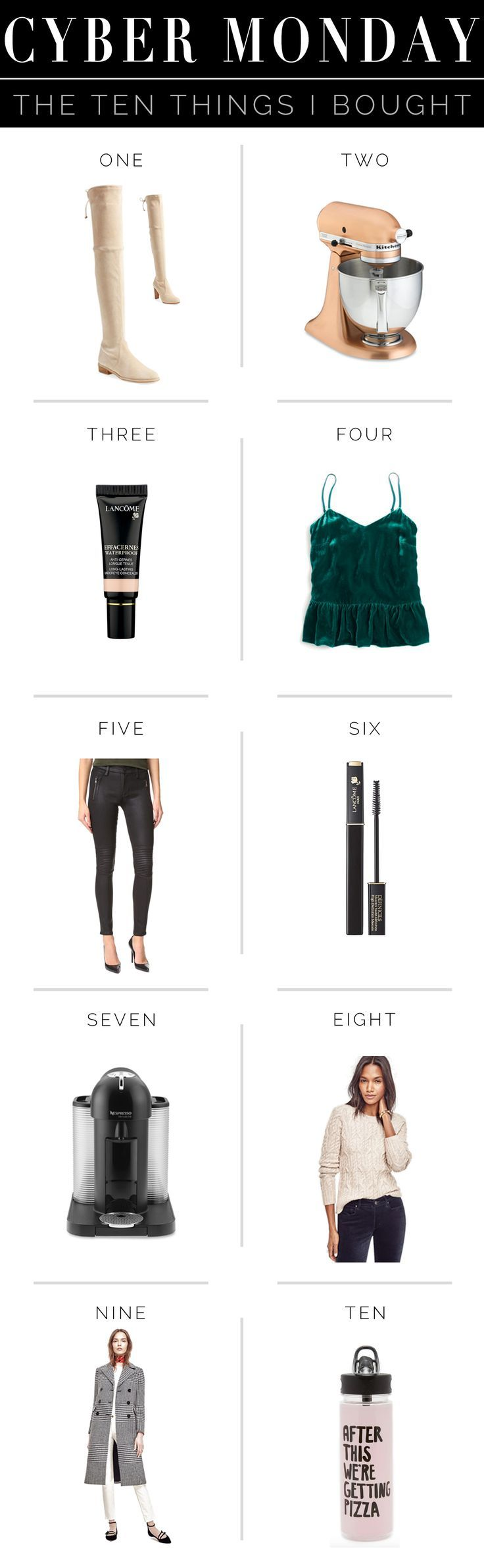 """The 10 #CyberMonday Sale items I bought today!  Stuart Weitzman Lowland (and Highland) Boots at 40% off, Copper Kitchenaid Stand Mixer on sale, Lancome concealer at 20% off, emerald green velvet cami at 40% off, coated leather moto skinny jeans at 25% off, lancome definicils mascara at 20% off, Nespresso machines at 30% off, oatmeal cableknit sweater at 50% off, glen plaid black and white double breasted coat at 50% off, """"after this we're getting pizza"""" water bottle at 25% off!"""