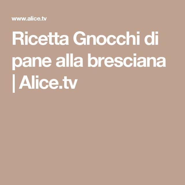 Ricetta Gnocchi di pane alla bresciana | Alice.tv