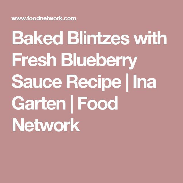 Baked Blintzes with Fresh Blueberry Sauce Recipe | Ina Garten | Food Network