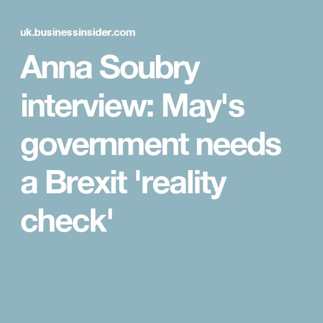 Anna Soubry interview: May's government needs a Brexit 'reality check'