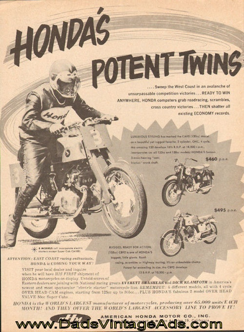 1960 Honda Motorcycles - CA95 & CB92 Ad  Honda's Potent Twins sweep the West Coast in an avalanche of unsurpassable competition victories....Luxurious Styling has marked the CA95 (150cc) model as a beautiful yet rugged favorite - $460. Rugged, Ready for action, (125cc) CB92 is one of Honda's biggest, little giants - $495.