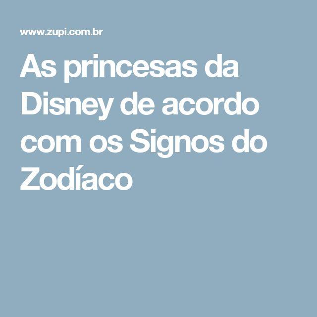 As princesas da Disney de acordo com os Signos do Zodíaco