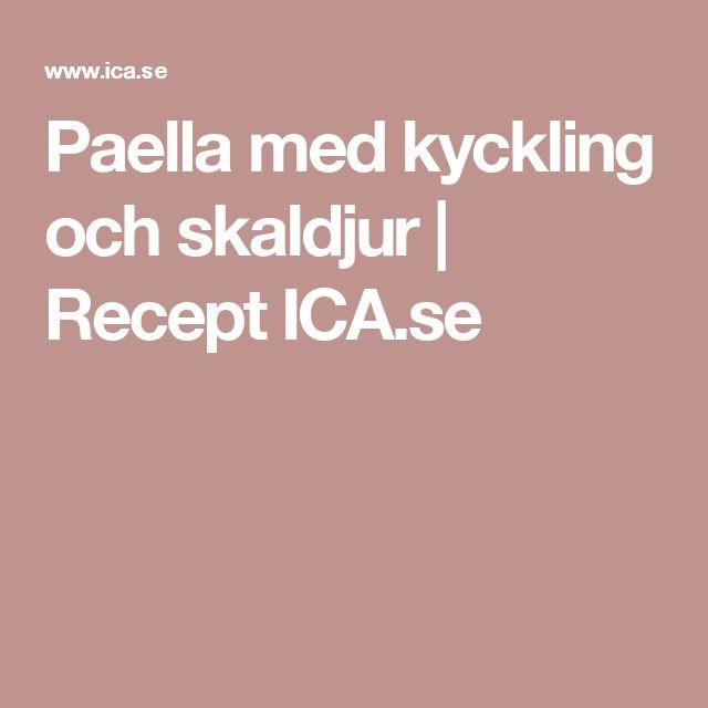 Paella med kyckling och skaldjur | Recept ICA.se
