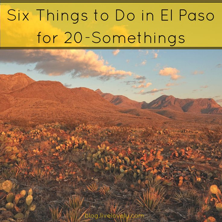 Whether you're a millennial in town for a couple nights or moving in, check out these things to do in El Paso for 20-somethings.