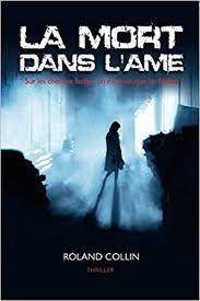l'instant des lecteurs: « La mort dans l'âme » - Roland COLLIN