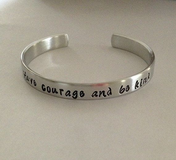 "Custom hand stamped aluminum bracelet cuff ""Have courage and be kind"" inspired by new Cinderella movie mother daughter sister friend"