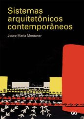 Sistemas arquitetônicos contemporâneos - Josep Maria Montaner - Editora Gustavo Gili (BR) R$145,00