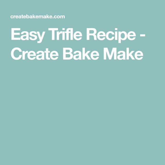 Easy Trifle Recipe - Create Bake Make