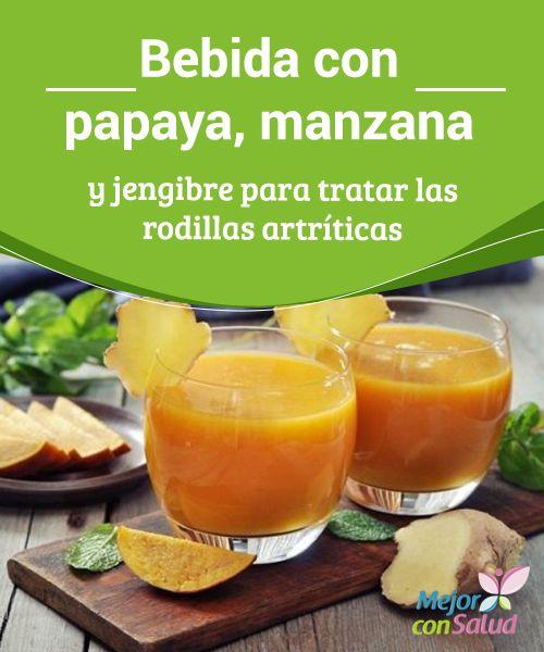 Bebida con papaya, manzana y jengibre para tratar las rodillas artríticas Te proponemos descubrir esta bebida fabulosa para reducir la sintomatología asociada a las rodillas artríticas. ¡Seguro que te será de ayuda!