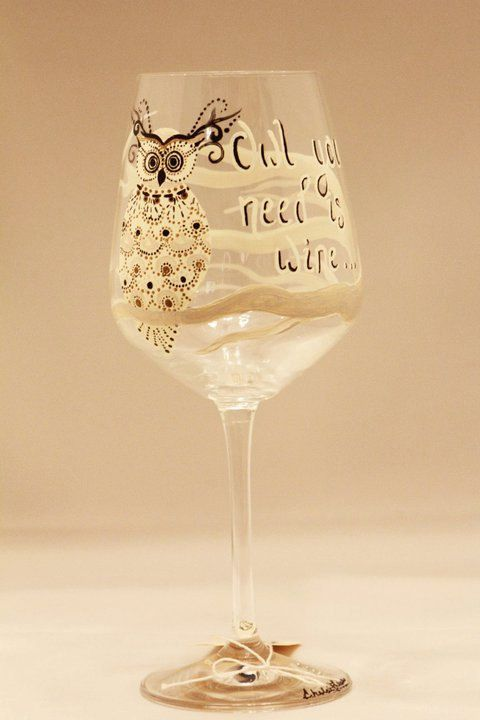 "Painted wine glass, owl! ""owl you need is wine""