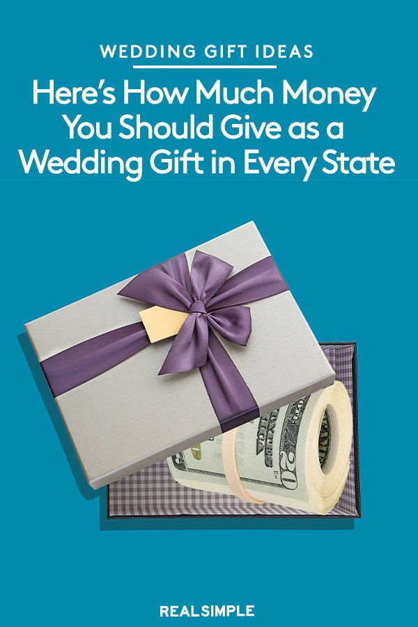 Here S How Much Money You Should Give As A Wedding Gift In Every State Gifts Wedding Gifts Best Graduation Gifts