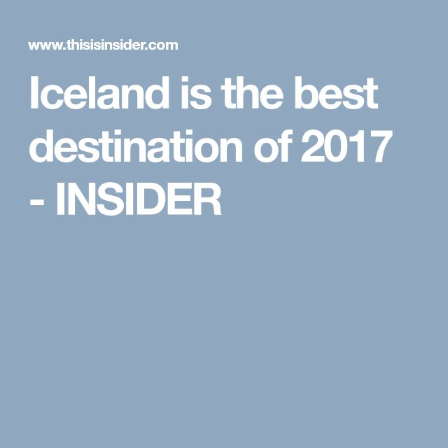 Iceland is the best destination of 2017 - INSIDER
