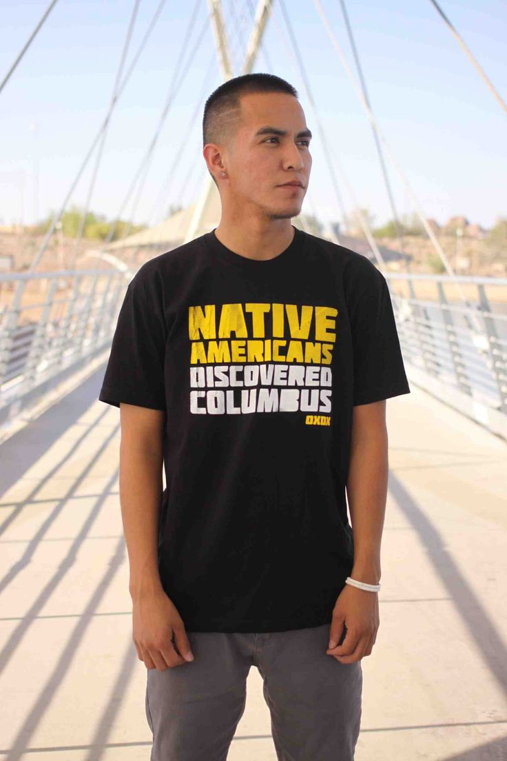 NATIVE AMERICANS DISCOVERED COLUMBUS: Support OxDx, a Native owned clothing line, with your purchase of this awesome shirt.