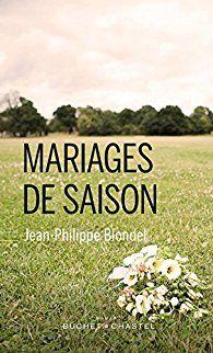 Mariages de saison - Jean-Philippe Blondel