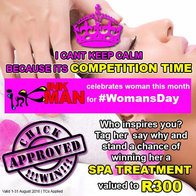 WE CANT KEEP CALM BECAUSE ITS COMPETITION TIME! INKman Margate celebrates woman this month for Woman's Day. Who inspires you? 'Like' us on Facebook, tag who inspires you and say why to stand a chance of winning her a SPA TREATMENT valued to R300!  Valid 1-31 August 2016 | TCs Applied