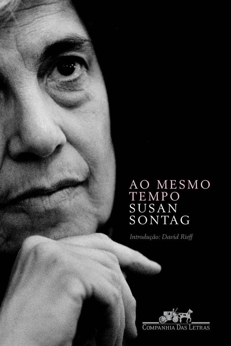 Baixar Livro Ao Mesmo Tempo -  Susan Sontag em PDF, ePub e Mobi ou ler online