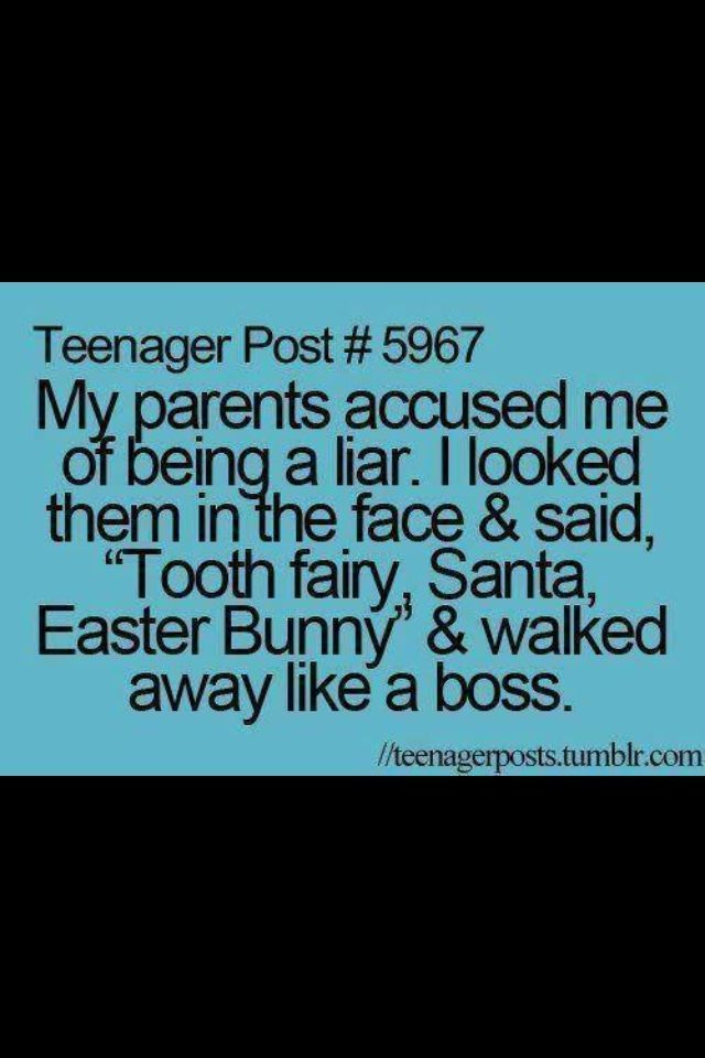 """Teenager posts....""""My parents accused me of being a liar. I looked them in the face & said, """"Tooth fairy, Santa, Easter… http://ibeebz.com"""