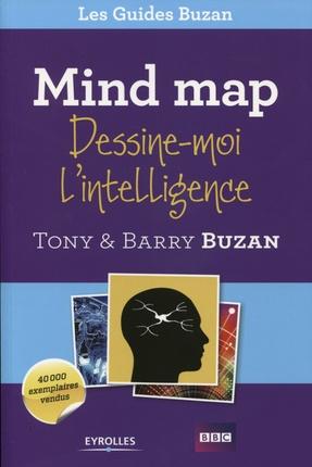 Mind map : Dessine-moi l'intelligence - Tony Buzan , Barry Buzan - En savoir + : Eyrolles http://www.eyrolles.com/Entreprise/Livre/mind-map-9782212553314
