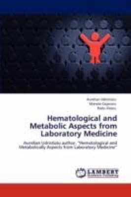 Shop for Hematological and Metabolic Aspects from Laboratory Medicine  by Aurelian Udristioiu, Manole Cojocaru, Radu Iliescu  including information and reviews.  Find new and used Hematological and Metabolic Aspects from Laboratory Medicine on BetterWorldBooks.com.  Free shipping worldwide.