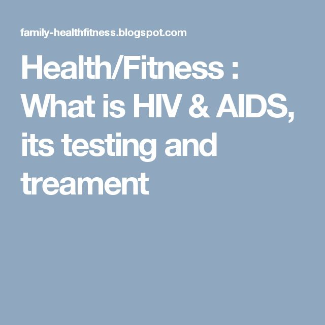 Health/Fitness : What is HIV &  AIDS, its testing and treament