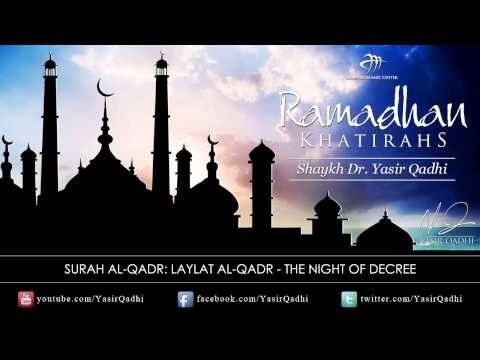 Ramadan Khatirah: Surah Al-Qadr - Laylat'l-Qadr Night of Decree - Dr. Yasir Qadhi | 19th Aug 2011