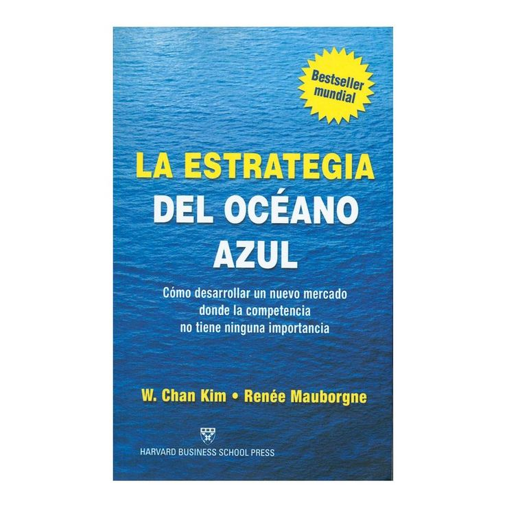 LIBRO ESTRATEGIA DEL OCEANO AZUL PDF FREE DOWNLOAD (Verison: 1998-2001)