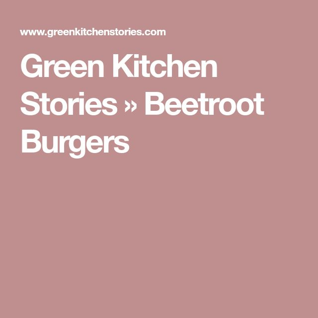 Green Kitchen Stories » Beetroot Burgers