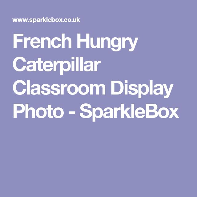 French Hungry Caterpillar Classroom Display Photo - SparkleBox