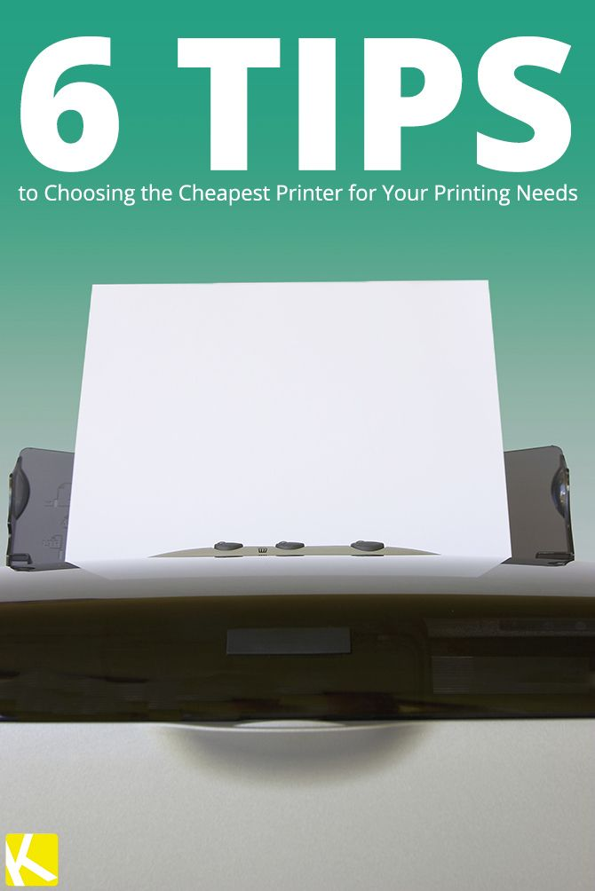 6 Tips to Choosing the Cheapest Printer for Your Printing Needs