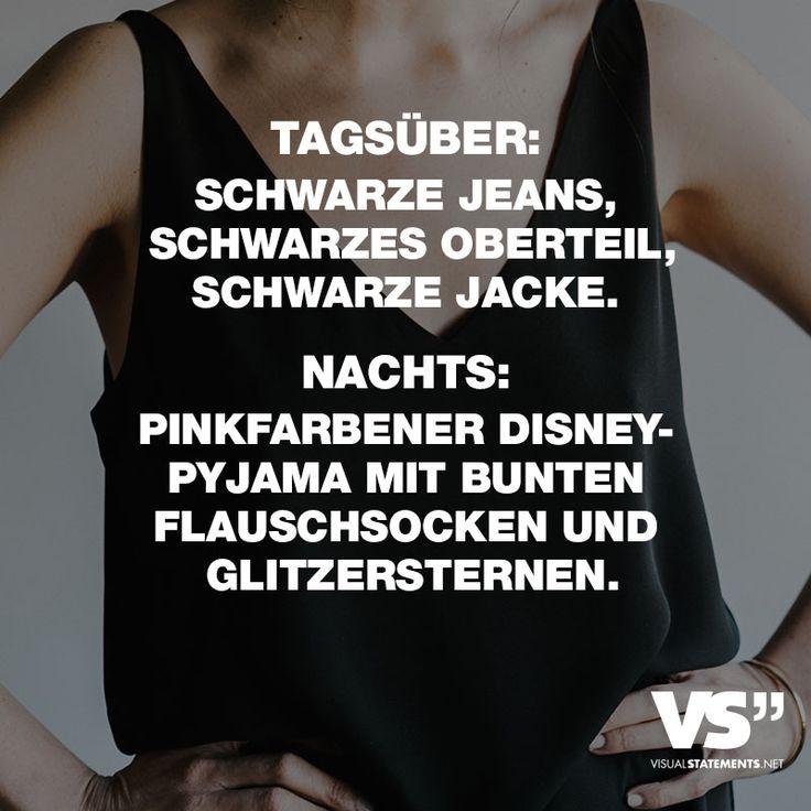 Visual Statements®️ Tagsüber: Schwarze Jeans, Schwarzes Oberteil, Schwarze Jacke. Nachts: Pinkfarbener Disney-Pyjama mit bunten Flauschsocken und Glitzersternen. Sprüche/ Zitate/ Quotes/Spaß/ lustig / witzig / Fun