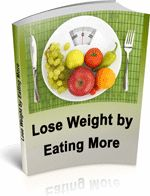 Learn to Lose More weight by eating more
